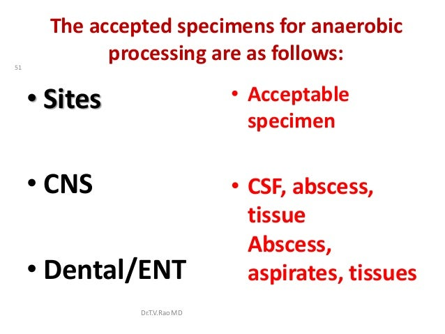 The accepted specimens for anaerobic51             processing are as follows:     • Sites                    • Acceptable ...