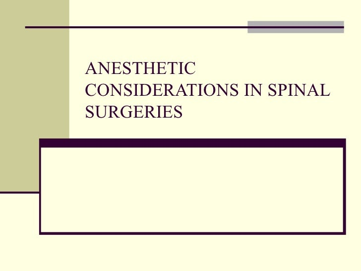 ANESTHETIC CONSIDERATIONS IN SPINAL SURGERIES