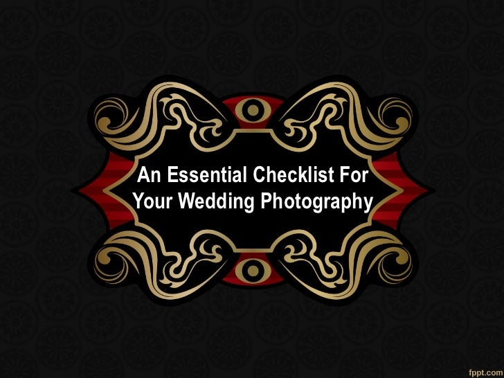 An Essential Checklist ForYour Wedding Photography