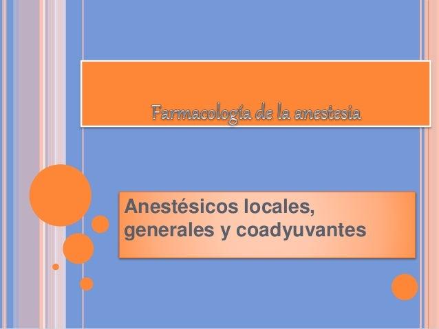 Anestésicos locales, generales y coadyuvantes