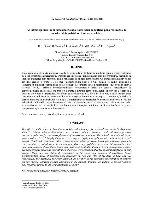 Arq. Bras. Med. Vet. Zootec., v.60, n.4, p.825-831, 2008     Anestesia epidural com lidocaína isolada e associada ao fenta...