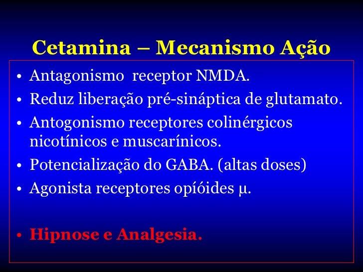 Reações Psicológicas            Cetamina• Pode causar reações psicológicas  indesejáveis durante a fase recuperação.• Sonh...