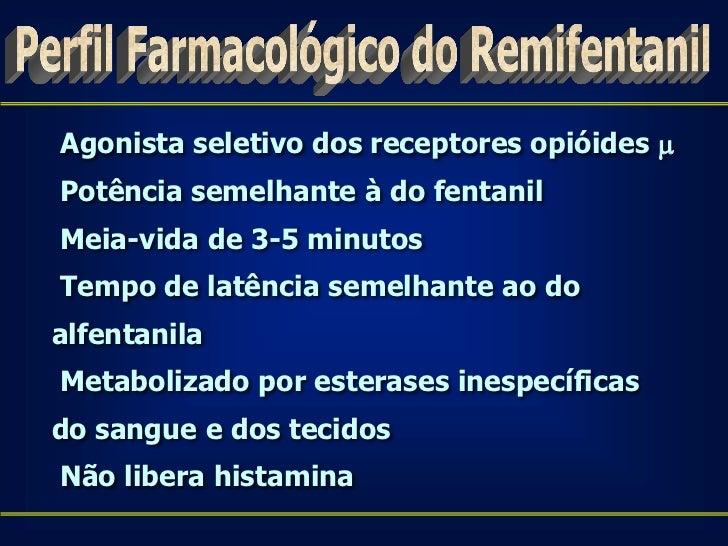 Farmacodinâmica Remifentanil            SNC• Indicado para neuroanestesia.• Não aumenta PIC (se mantida normocarbia)• Não ...
