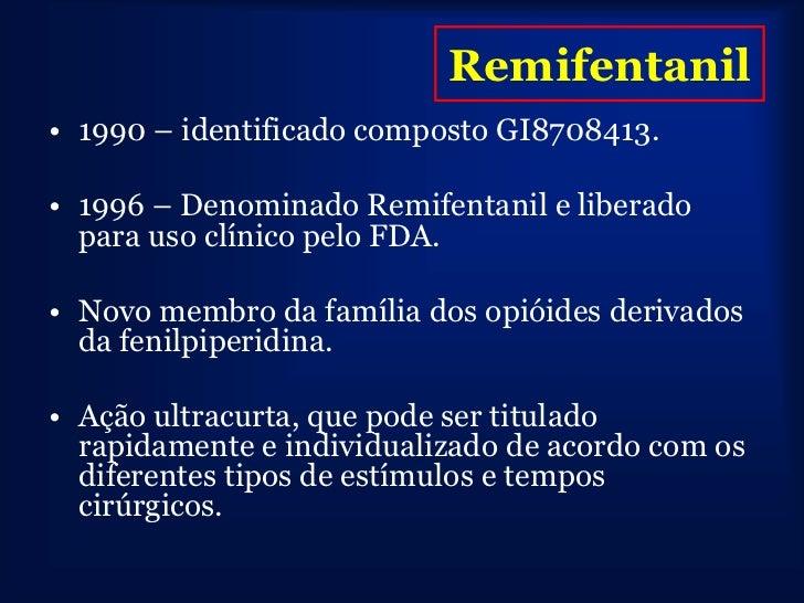Farmacodinâmica Remifentanil        Respiratório• Como todos agonistas :• Depressão respiratória dose-dependente.• Rapidam...