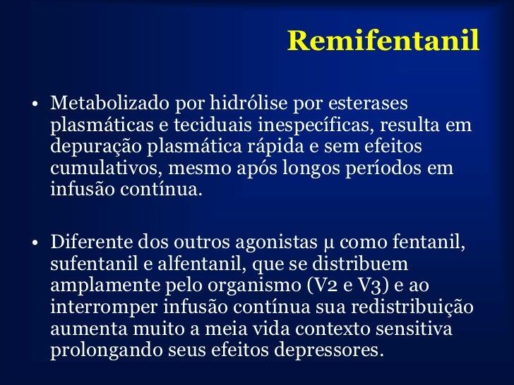 • Idosos:                    Remifentanil Recomendável redução da dose em 50% à partir dos 65 anos. Hipotensão e Bradicard...