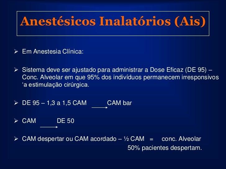 Anestésicos Inalatórios (Ais)      Efeito Segundo Gás – O que é ? Observado por Epstein em 1964. N2O em altas conc. (> 5...