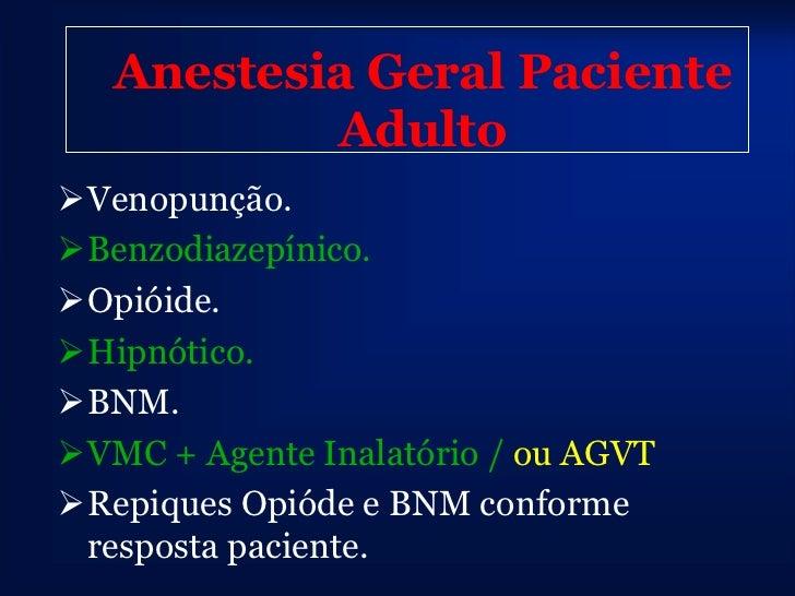 Classes de Agentes            Endovenosos Benzodiazepínicos:       Barbitúricos: Tiopental,  Midazolan, Diazepan e     M...