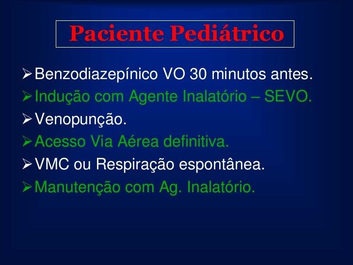 Midazolan   Primeiro benzodiazepínico hidrossolúvel.   Hidrossolubilidade dependendo do pH.   Ph < 4 – fármaco hidrosso...