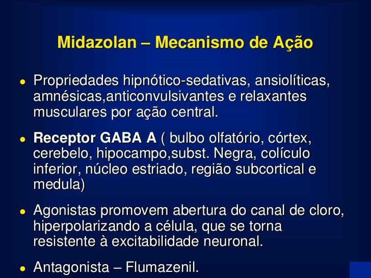 Midazolan – Farmacodinâmica - SNC• Sedação a hipnose dose dependente ( dose inducão 0,2 mg/kg).• Amnésia Anterógrada (DE 9...
