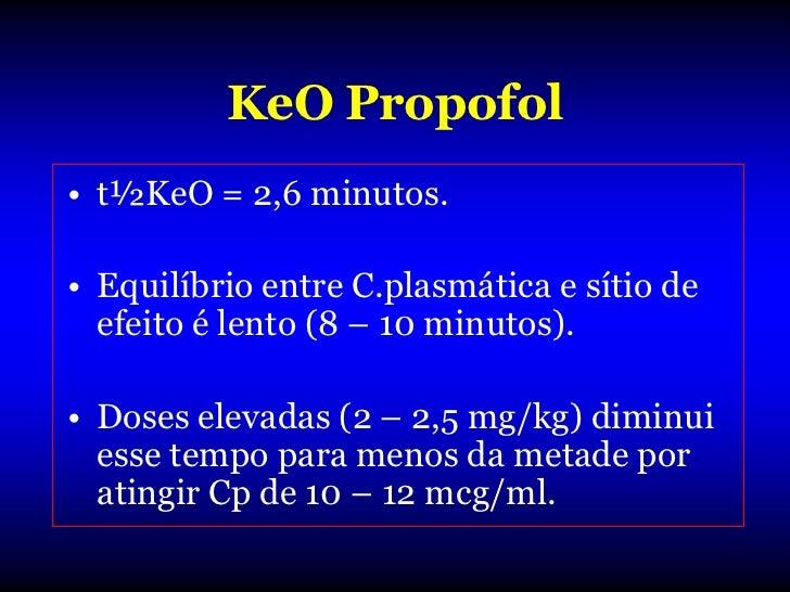 Farmacodinâmica Propofol         Cardiovascular•   Depressor.•   Queda 15-30% PAS, PAD, PAM.•   Queda DC, RVS e VS Ejeção....