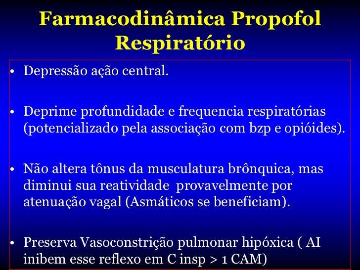 Efeitos não hipnóticos do              Propofol• Ansiolítico ( doses sub hipnóticas).• Antipruriginoso (via depressão espi...