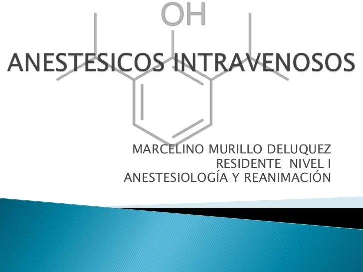 MARCELINO MURILLO DELUQUEZ            RESIDENTE NIVEL IANESTESIOLOGÍA Y REANIMACIÓN