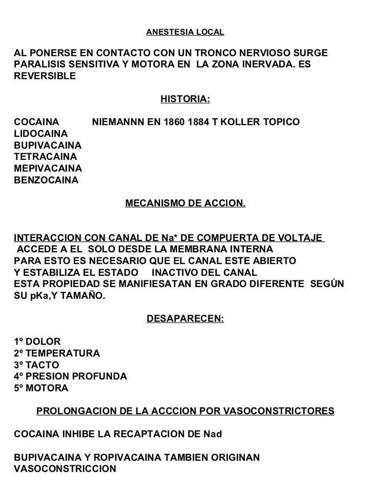 ANESTESIA LOCAL AL PONERSE EN CONTACTO CON UN TRONCO NERVIOSO SURGE PARALISIS SENSITIVA Y MOTORA EN  LA ZONA INERVADA. ES ...