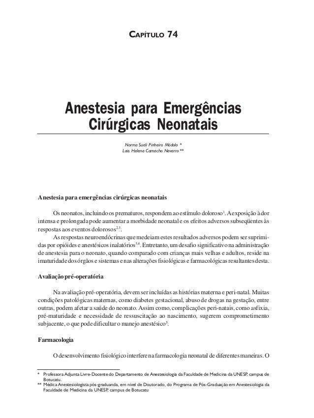 CAPÍTULO 74 Norma Sueli Pinheiro Módolo * Lais Helena Camacho Navarro ** Anestesia para Emergências Cirúrgicas Neonatais *...