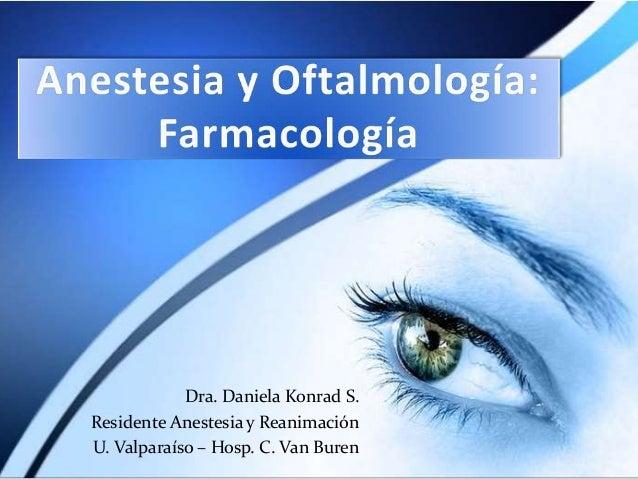 Dra. Daniela Konrad S. Residente Anestesia y Reanimación U. Valparaíso – Hosp. C. Van Buren