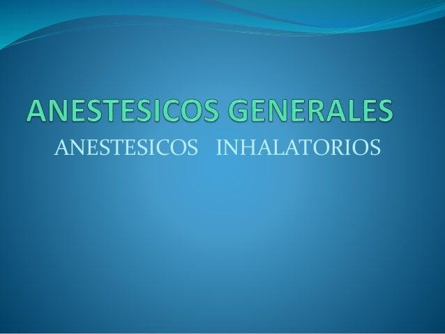 ANESTESICOS INHALATORIOS