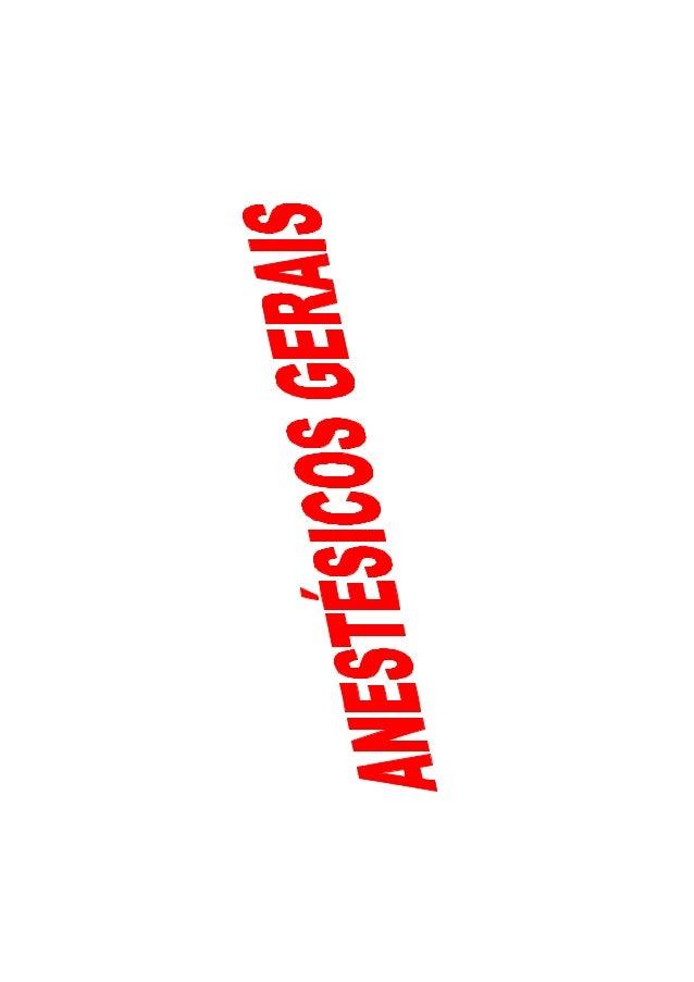 ANESTÉSICOS GERAISANESTÉSICOS GERAIS Depressores não seletivos, mas reversíveis do SNC Efeitos: - Analgesia - Perda de con...