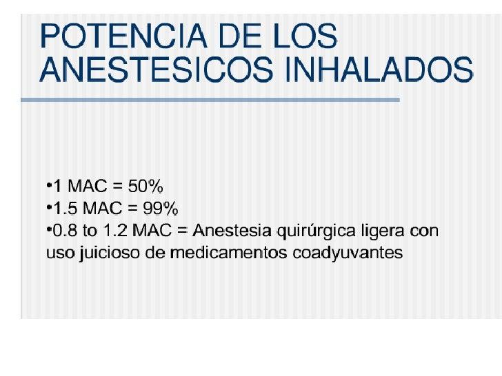 HalotanoEfectos cardiovasculares    • Hipotensión dependiente de la dosis       • Vasodilatación       • Disminuye el gast...
