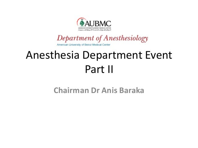 Anesthesia Department Event Part II Chairman Dr Anis Baraka