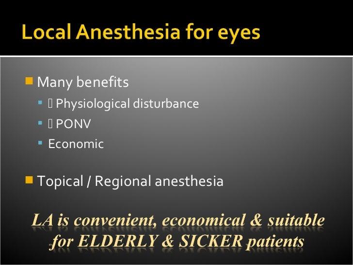  Many benefits    Physiological disturbance    PONV   Economic Topical / Regional anesthesia