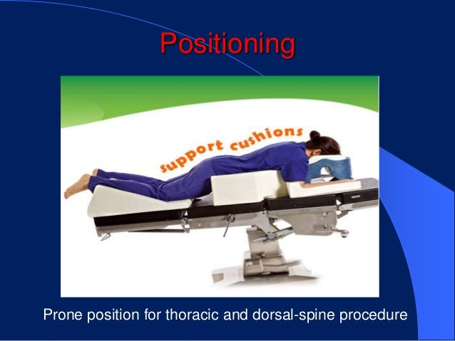 PositioningProne position for thoracic and dorsal-spine procedure