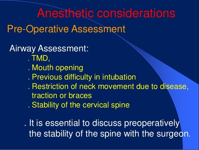 Anesthetic considerationsPre-Operative AssessmentAirway Assessment:    . TMD,    . Mouth opening    . Previous difficulty ...