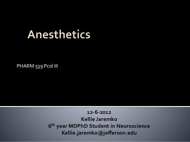 PHARM 539 Pcol III 12-6-2012 Kellie Jaremko 6th year MDPhD Student in Neuroscience Kellie.jaremko@jefferson.edu