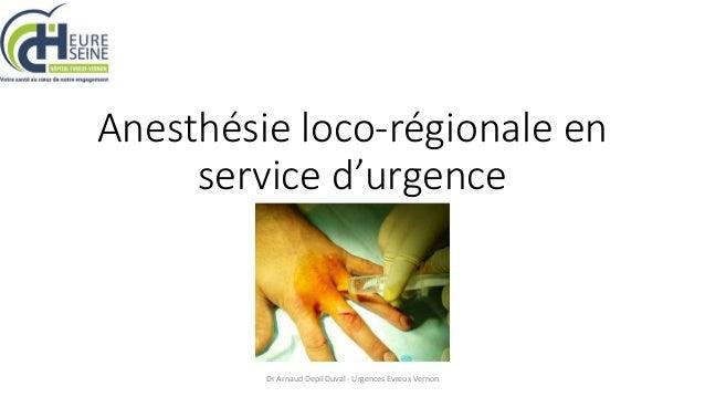 Anesthésie loco-régionale en service d'urgence Dr Arnaud Depil Duval - Urgences Evreux Vernon
