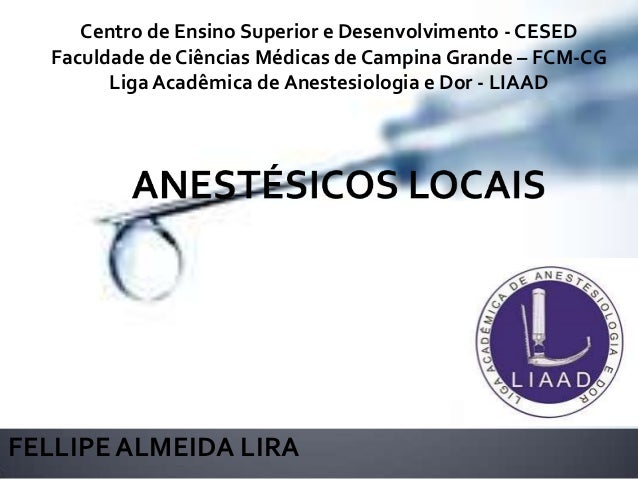 Centro de Ensino Superior e Desenvolvimento - CESED Faculdade de Ciências Médicas de Campina Grande – FCM-CG Liga Acadêmic...