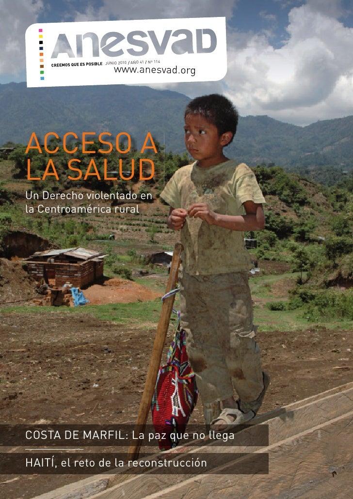 JUNIO 2010 AÑO 41 Nº 114     ACCESO A LA SALUD Un Derecho violentado en la Centroamérica rural     COSTA DE MARFIL: La paz...