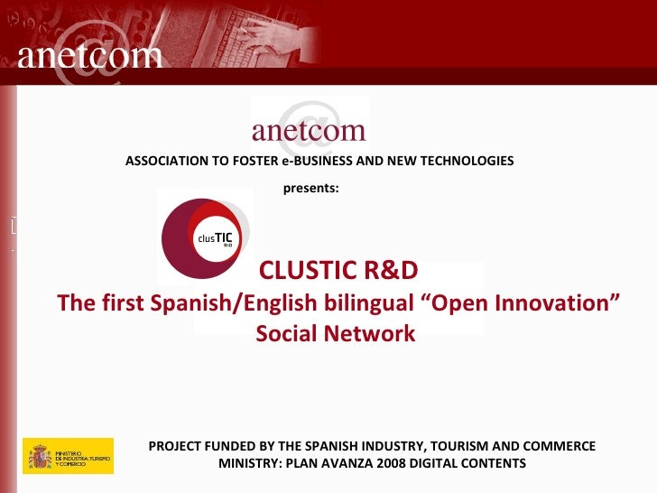 PROJECT FUNDED BY THE SPANISH INDUSTRY, TOURISM AND COMMERCE MINISTRY: PLAN AVANZA 2008 DIGITAL CONTENTS ASSOCIATION TO FO...