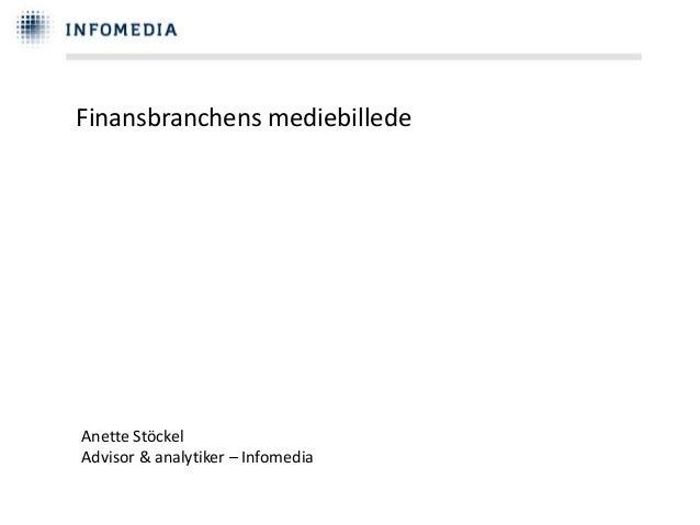 Finansbranchens mediebillede  Anette Stöckel  Advisor & analytiker – Infomedia
