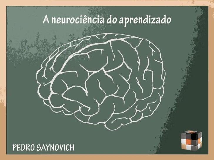 A neurociência do aprendizado