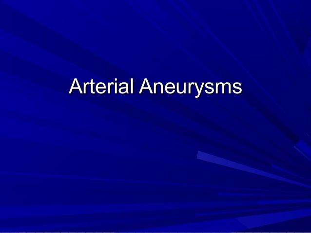 Arterial AneurysmsArterial Aneurysms
