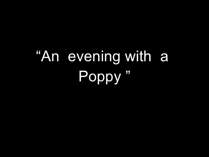""""""" An  evening with  a  Poppy """" By  Roberta Ahrens"""