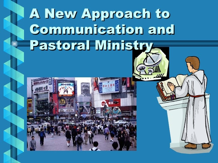 A New Approach to Communication and Pastoral Ministry