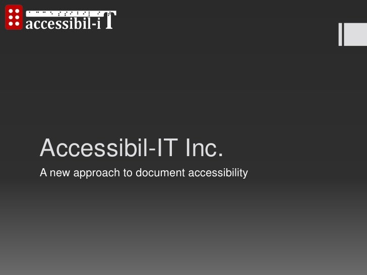 Accessibil-IT Inc.A new approach to document accessibility