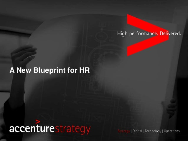 High performance.  Delivered.   A New Blueprint for HR  accenture