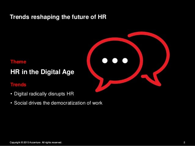 Trends reshaping the future of HR  Theme  HR in the Digital Age  Trends - Digital radically disrupts HR - Social drives th...