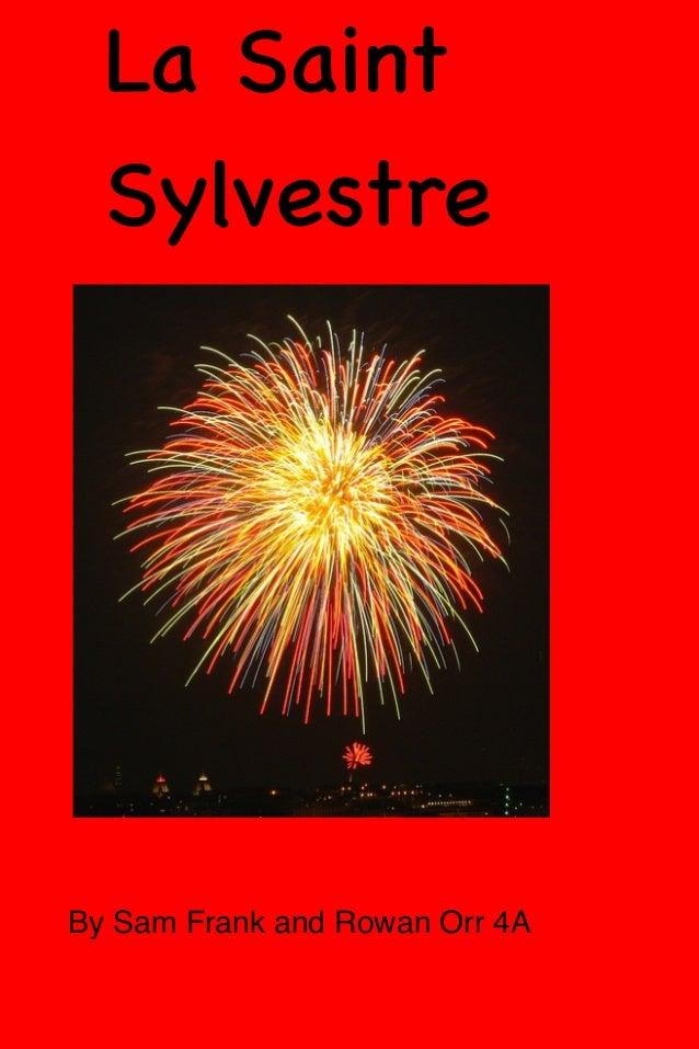 La Saint Sylvestre  By Sam Frank and Rowan Orr 4A