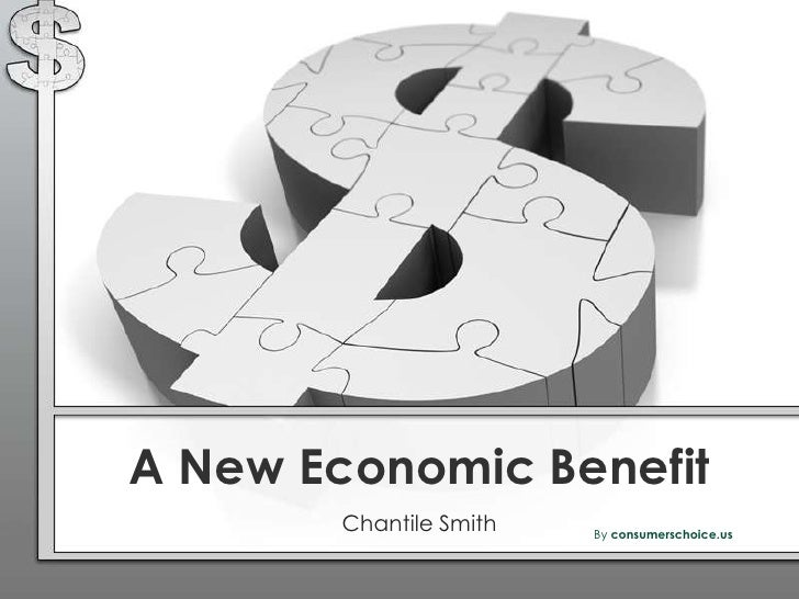 A New Economic Benefit        Chantile Smith   By consumerschoice.us