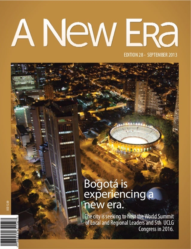 USD 12.00  EDITION 28 - SEPTEMBER 2013  Bogotá is experiencing a new era. The city is seeking to host the World Summit of ...