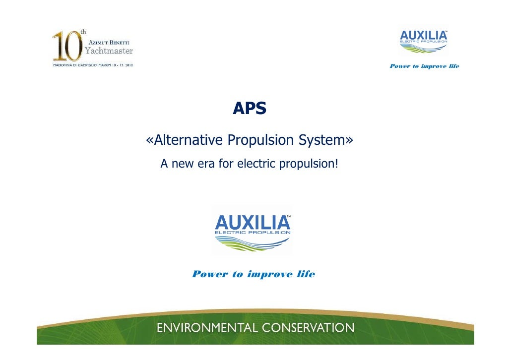 Power to improve life                    APS «Alternative Propulsion System»   A new era for electric propulsion!         ...
