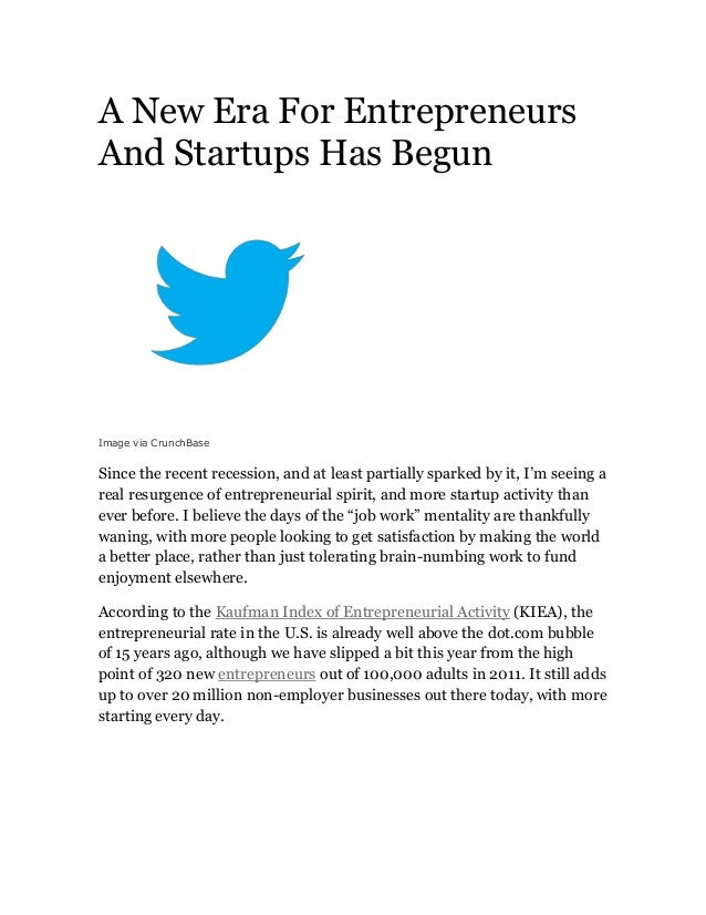 A New Era For Entrepreneurs And Startups Has Begun  Image via CrunchBase  Since the recent recession, and at least partial...
