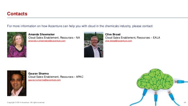 Contacts  26  For more information on how Accenture can help you with cloud in the chemicals industry, please contact:  Am...