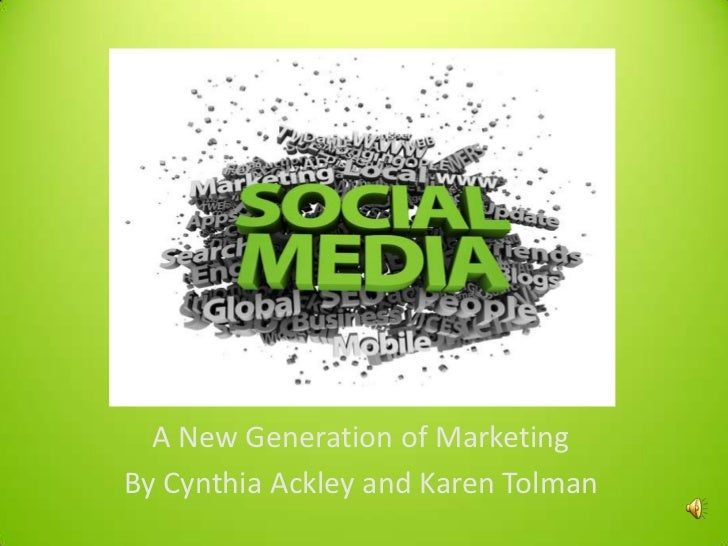 A New Generation of Marketing<br />By Cynthia Ackley and Karen Tolman<br />