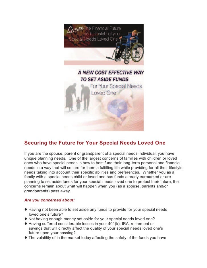 Securing the Future for Your Special Needs Loved One If you are the spouse, parent or grandparent of a special needs indiv...
