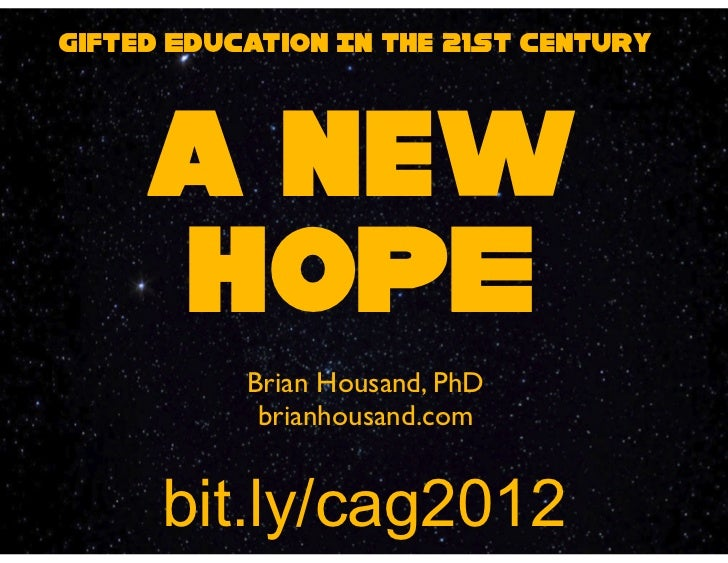 Gifted Education In the 21st Century     a new     HOPE           Brian Housand, PhD            brianhousand.com      bit....