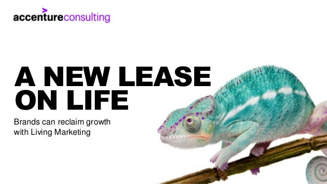 Copyright © 2018 Accenture. All rights reserved. 1 A NEW LEASE ON LIFE Brands can reclaim growth with Living Marketing