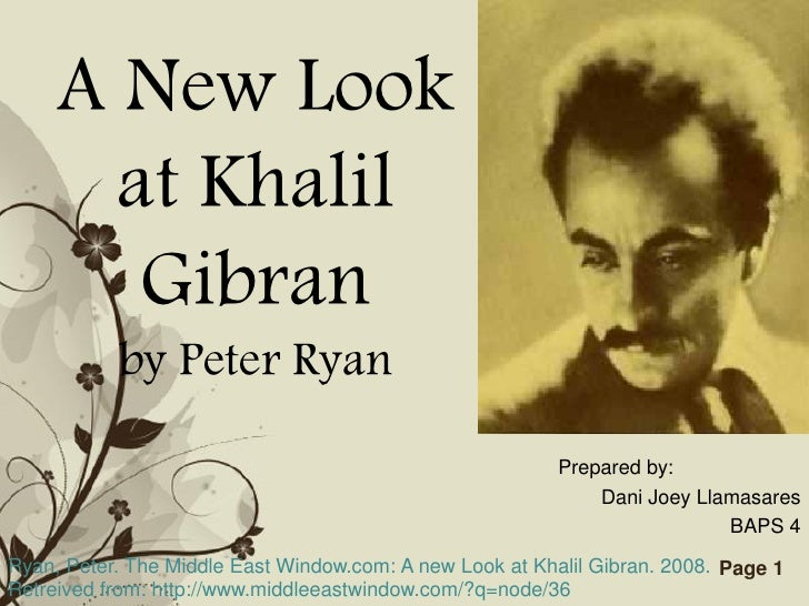 A New Look       at Khalil        Gibran            by Peter Ryan                                                         ...